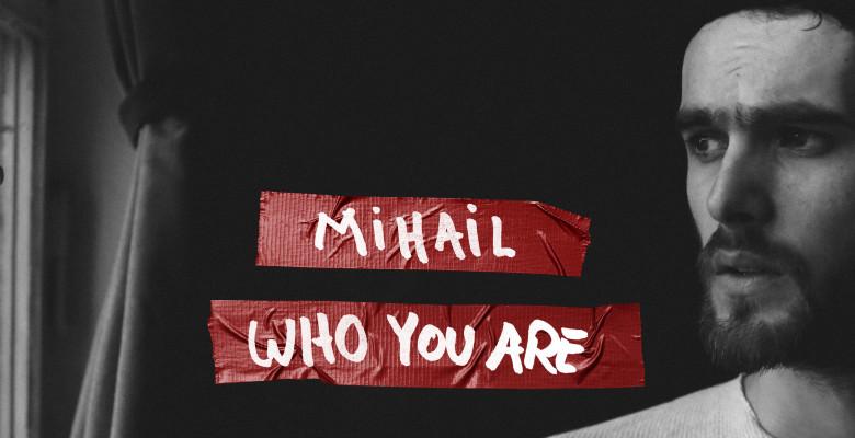 mihail-who-you-are-engleza