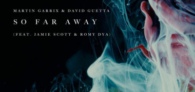 Martin-Garrix-David-Guetta-–-So-Far-Away-ft.-Jamie-Scott-Romy