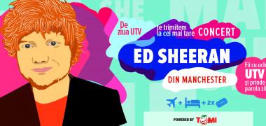 UTV te trimite la concertul lui Ed Sheeran din Manchester