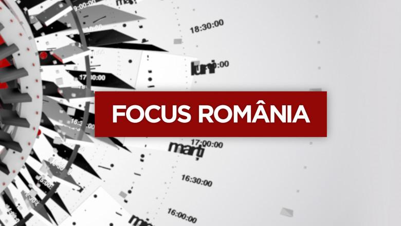 Focus Romania 18 octombrie 19 30