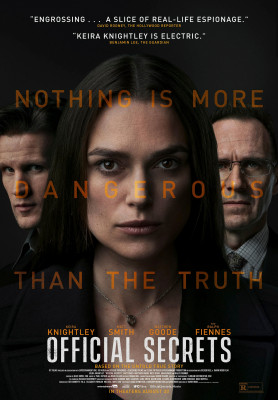Official Secrets (2019) directed by Gavin Hood and starring Keira Knightley, Matthew Goode, Ralph Fiennes and Matt Smith. True story about a National Security Agency plot in the run up the 2003 invasion of Iraq being leaked to the press.