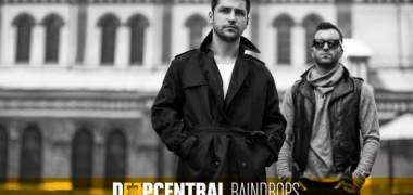 raindrops-este-cea-mai-noua-piesa-a-celor-de-la-deepcentral-ascult-o-aici-audio