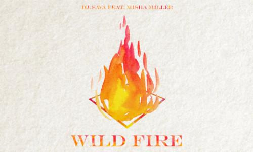DJ Sava ft. Misha Miller - Wild Fire