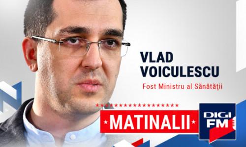 Vlad Voiculescu, invitat miercuri la Matinalii Digi FM