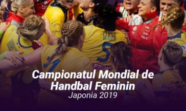 Campionatul Mondial de Handbal Feminin: când joacă România meciul decisiv cu Ungaria! Înfruntarea se vede în aplicația Digi Online, pe Digi Sport
